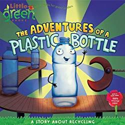 Image: The Adventures of a Plastic Bottle: A Story About Recycling (Little Green Books), by Alison Inches (Author), Pete Whitehead (Illustrator). Publisher: Little Simon; Original ed. edition (January 6, 2009)