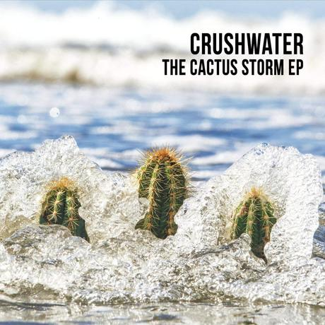 CRUSHWATER - The Cactus Storm EP