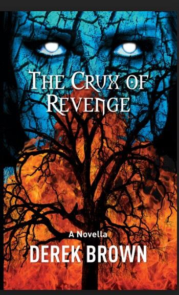 HALLOWEEN EDITION #3: THE CRUX OF REVENGE, by Derek Brown (FREE ON KINDLE NOW)