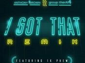 """Anthony Brown Group Therapy Release That"""" Remix Phew"""