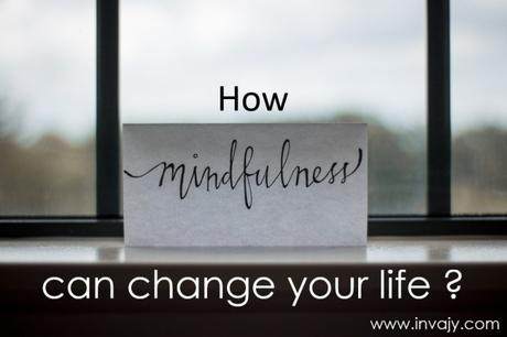 How mindfulness can change your life?