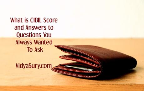 What is CIBIL Score – 10 Facts You Should Know