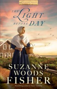 The Light Before Day (Nantucket Legacy #3) by Suzanne Woods Fisher