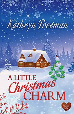 A Little Christmas Charm by Kathryn Freeman- Feature and Review