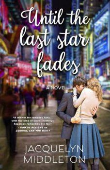 SPOTLIGHT: Until the Last Star Fades by Jacquelyn Middleton #FRC2018 #JOMO
