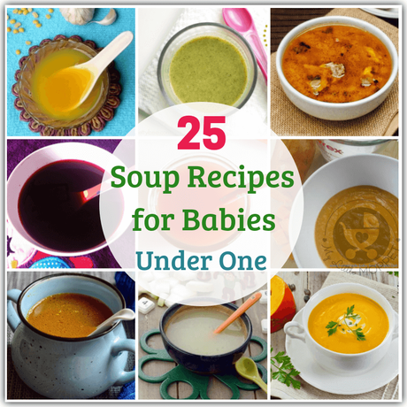 Keep your baby warm, nourished and hydrated in all kinds of weather with these healthy and tasty soup recipes for babies under one.