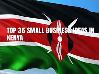 Top 35 Small Business Ideas in Kenya and Their Cost