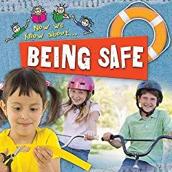 Image: Being Safe (Now We Know About...),by Jinny Johnson (Author). Publisher: Crabtree Pub Co (August 1, 2009)