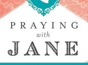 Praying with Jane: Devotional Based Prayers Jane Austen