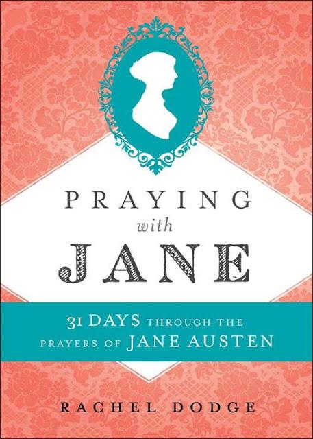 PRAYING WITH JANE: A NEW DEVOTIONAL BASED ON THE PRAYERS OF JANE AUSTEN