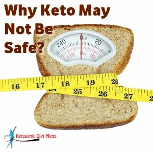 Why Keto May Not Be Safe?