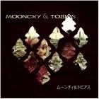 Moonchy & Tobias: Moonchy & Tobias