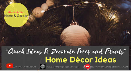 Shopping, Style and Us: India's Best Shopping and Self-Help Blog - Quick Ideas To Decorate The Trees and Plants In Your House This Diwali! (It is NOT about using fairy-lights!)