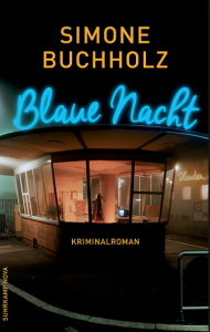 Simone Buchholz – Blue Night – Blaue Nacht – German Literature Month Crime Readalong