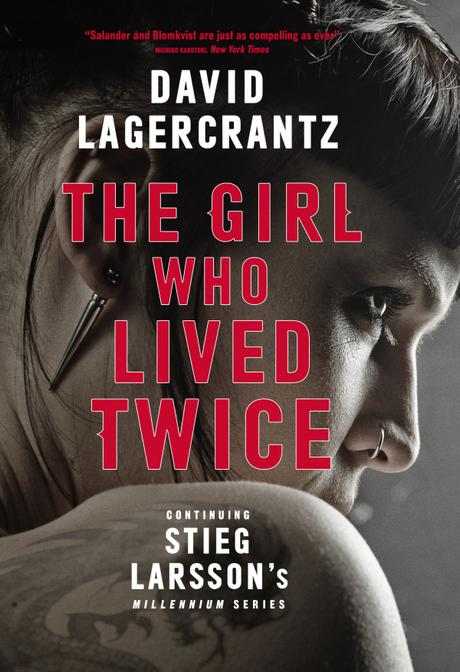 Introducing The Girl Who Lived Twice (Millennium #6) by David Lagercrantz – COVER REVEAL