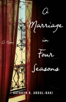 SPOTLIGHT:  A Marriage in Four Seasons: A Novel by Kathryn K Abdul-Baki #FRC2018 #JOMO