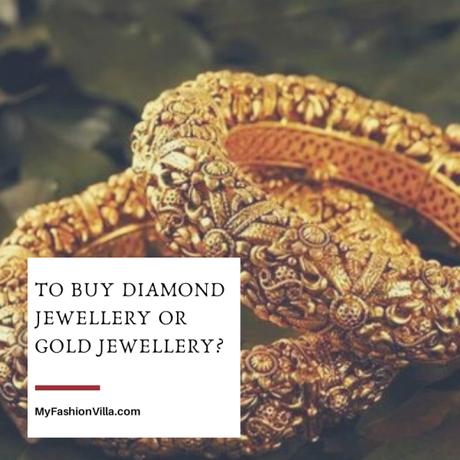 To Buy Diamond Jewellery or Gold Jewellery