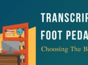 Transcription Foot Pedal: Choosing Best