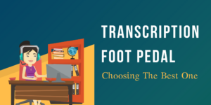 Transcription Foot Pedal_ Choosing The Best One