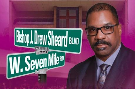Bishop J. Drew Sheard Get's A Detroit Street Renamed In His Honor