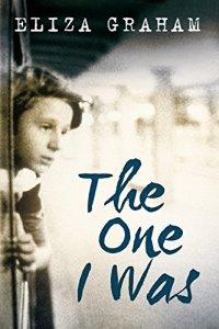 The One I Was – Eliza Graham