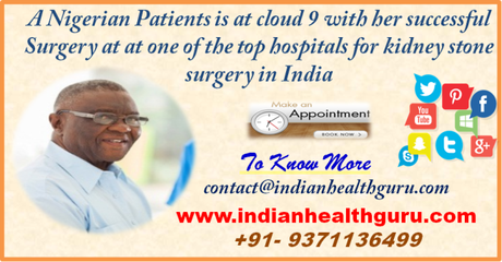 A Nigerian Patients is at cloud 9 with her successful Surgery at one of the top hospitals for kidney stone surgery in India