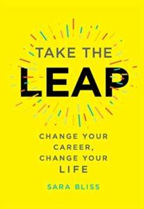 2019:  The Year To Take The Leap And Change Your Career And Life