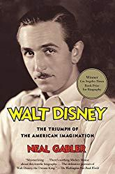Image: Walt Disney: The Triumph of the American Imagination, by Neal Gabler (Author). Publisher: Vintage; Reprint edition (October 9, 2007)