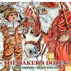 Image: The Baker's Dozen: A Saint Nicholas Tale, with Bonus Cookie Recipe for St. Nicholas Christmas Cookies, by Aaron Shepard (Author), Wendy Edelson (Illustrator). Publisher: Skyhook Press (November 29, 2016)