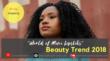 Shopping, Style and Us: Indi's Best SHopping and Self-Help Blog - World of Mini Lipsticks: It's A #BeautyNecessity More Than A #BeautyTrend !