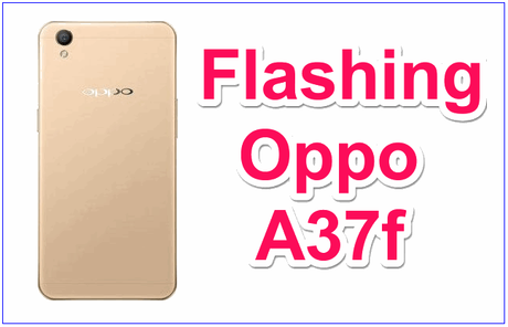 Oppo A37f Flash File & Tool | Flash Oppo A37F