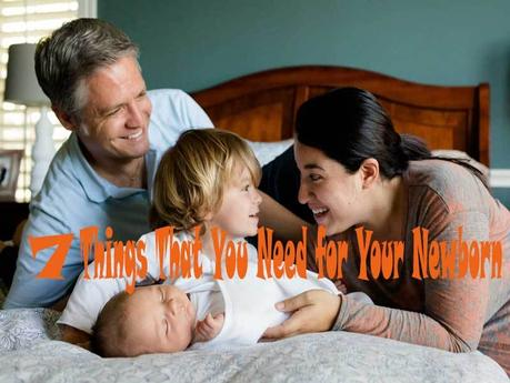 7 Things That You Need for Your Newborn