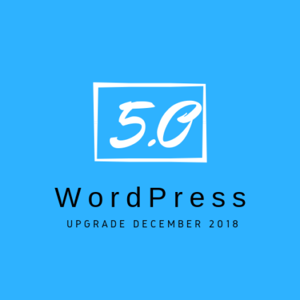 WordPress Updates to 5.0 with Blocks and Gutenburg