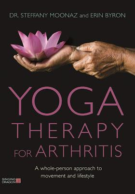 Extracts from Yoga Therapy for Arthritis: A Whole Person Approach to Movement and Lifestyle