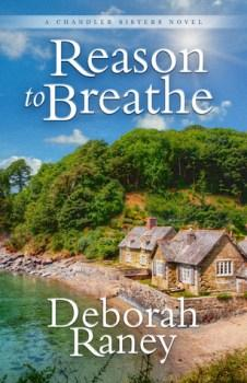 JUSTREADS TOUR: Reason to Breathe (Chandler Sisters, #1) by Deborah Raney