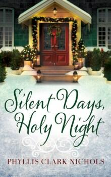 JUSTREADS BLOG TOUR: Silent Days, Holy Nights by Phyllis Clark Nichols