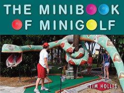 Image: The Minibook of Minigolf, by Tim Hollis (Author). Publisher: Seaside Publishing (April 14, 2015)