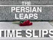 """Persian Leaps: """"Time Slips"""" Video"""