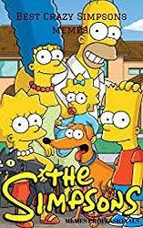 Image: Best Crazy Simpsons memes: LOL Simpsons Memes, by Memes Professionals (Author). Publication Date: March 4, 2018
