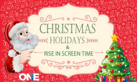 Christmas Holidays & Rise in Screen Time
