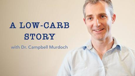 Our #10 most popular video of 2018: A low-carb story with Dr. Campbell Murdoch