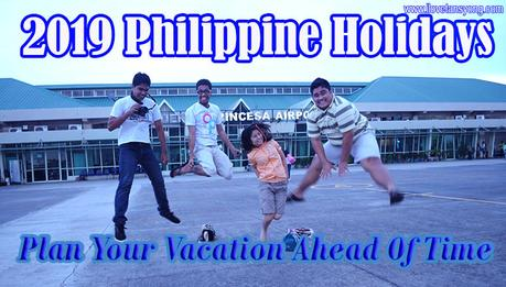 ㏗ Tips: Plan Your Vacation Ahead Of Time 🐷  2019 Philippine Holidays.
