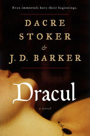 Dracul - by Dacre Stoker and J.D. Barker - Feature and Review