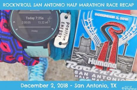 2018 Rock'n'Roll San Antonio Half Marathon Race Recap