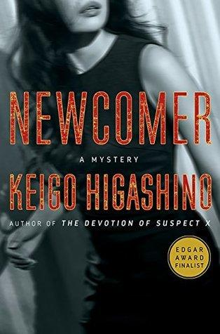 Newcomer by Keigo Higashino- Translated by Giles Murray- Feature and Review