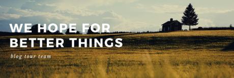 REVELL BLOG TOUR: We Hope for Better Things by Erin Bartels