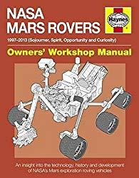 Image: NASA Mars Rovers Manual: 1997-2013 (Sojourner, Spirit, Opportunity, and Curiosity) (Owners' Workshop Manual), by David Baker (Author). Publisher: Haynes Publishing UK (June 1, 2013)