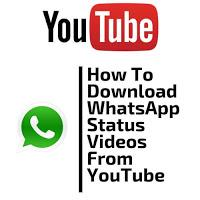 How To Find Download Whatsapp Status Videos From Youtube