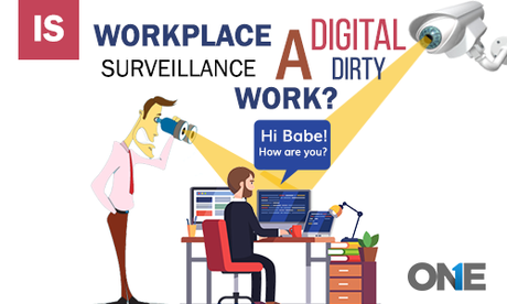Workplace surveillance a digital dirty work