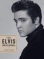 Image: The Elvis Encyclopedia, by Adam Victor (Author). Publisher: Harry N. Abrams (October 2, 2008)